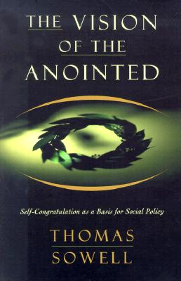 The Vision of the Anointed By Sowell, Thomas