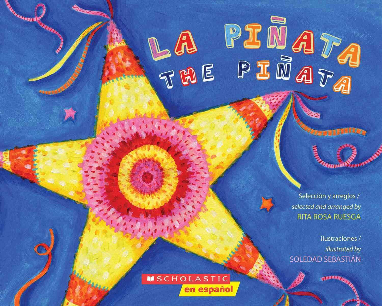 La Pinata / The Pinata By Ruesga, Rita Rosa/ Sebastian, Soledad (ILT)