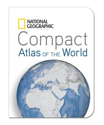 National Geographic Compact Atlas of the World By National Geographic Society (U. S.)