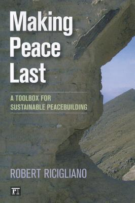 Making Peace Last By Ricigliano, Robert